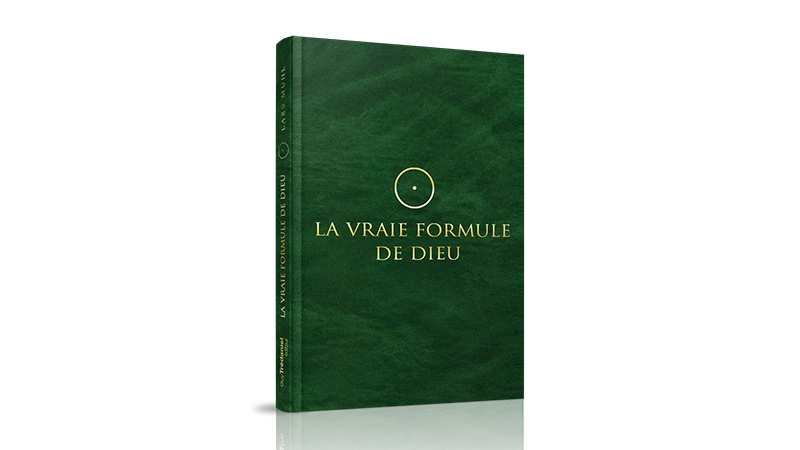 La Vraie Formule de Dieu – The God Formula has been published in French